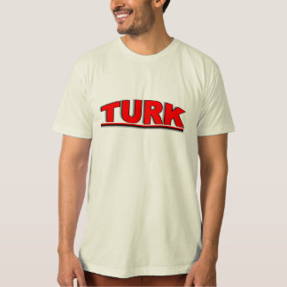 "Nationalities - ""Turk"" Tshirts"