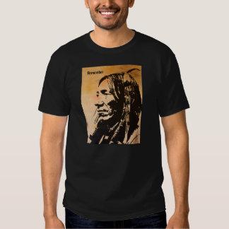 "Native American ancestor tee shirt ""Remember""."