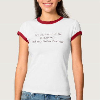 Native American Government Trust T-Shirt