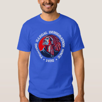 Native American (Illegal Immigration) Tee Shirt