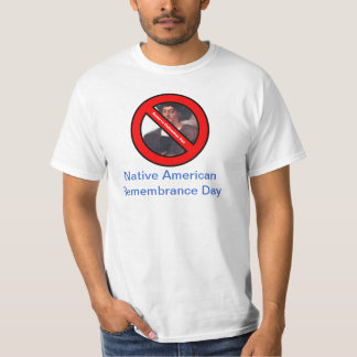 Native American Remembrance Day! T-Shirt