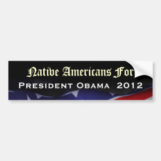 Native Americans For President Obama 2012 Sticker Bumper Stickers
