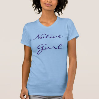 Native Gurl T-Shirt