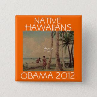 Native Hawaiians for Obama 2012 15 Cm Square Badge
