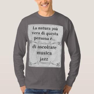 Natura più vera: ascoltare musica jazz tee shirts
