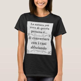Natura più vera: conversare cani abbaiare parlare T-Shirt