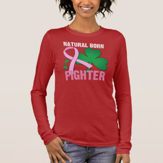 Natural Born Fighter St Patricks Day Breast Cancer Long Sleeve T-Shirt