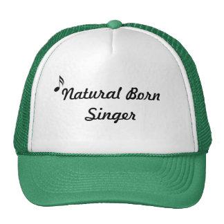 Natural Born Singer Hat