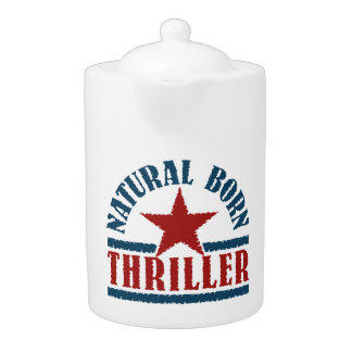 Natural Born Thriller teapot