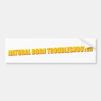 Natural Born Troubleshooter Bumper Sticker
