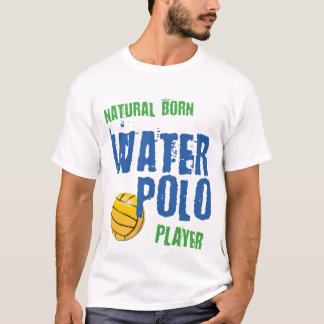 Natural Born WPolo Player T-Shirt