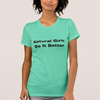 Natural Girls Do It Better T-Shirt