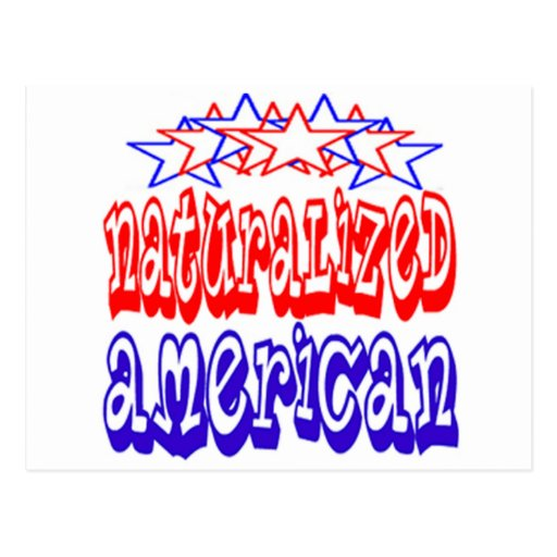 Naturalized American Cards Post Cards