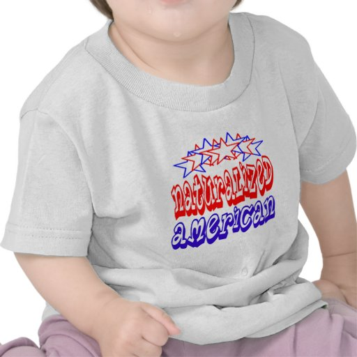 Naturalized American T-shirts