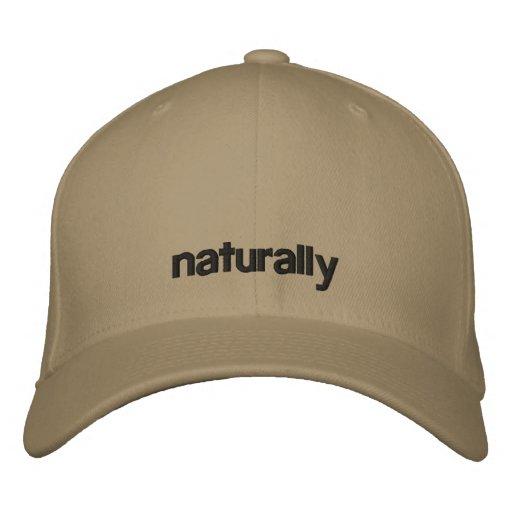 Naturally... Embroidered Baseball Cap