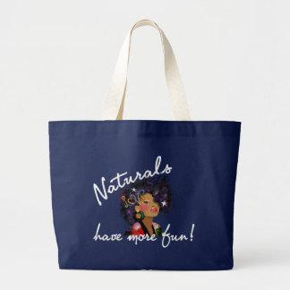 """""""Naturals Have More Fun"""" Bag"""
