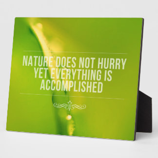 Nature Does Not Hurry | Inspirational Quote Display Plaques