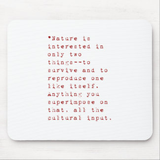 Nature is interested in only two things.pdf mouse pad