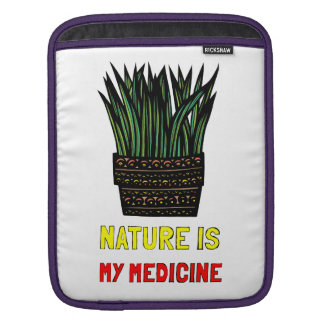 """Nature is My Medicine"" Ipad Soft Case"