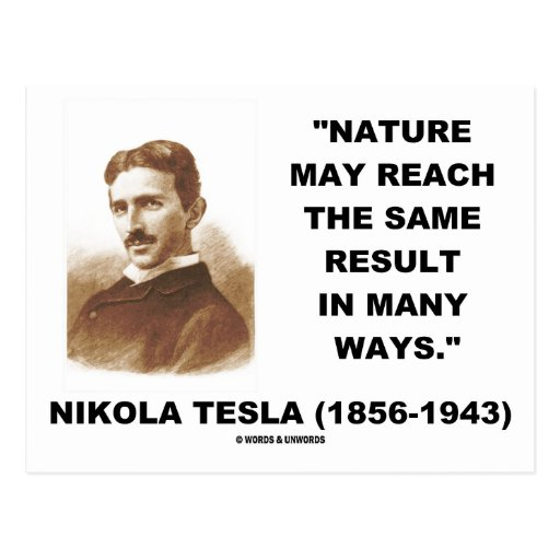 Nature May Reach Same Result In Many Ways (Tesla) Post Card