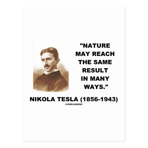 Nature May Reach Same Result In Many Ways (Tesla) Postcard