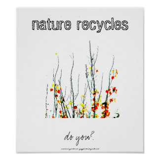 Nature recycles print