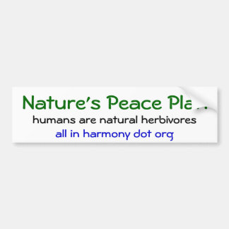 Nature's Peace Plan Bumper Sticker