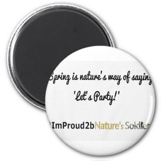 Nature's Soldiers Slogan 1 6 Cm Round Magnet