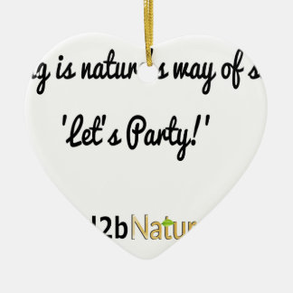 Nature's Soldiers Slogan 1 Ceramic Heart Decoration