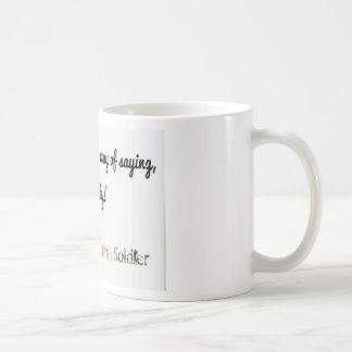Nature's Soldiers Slogan 1 Coffee Mug