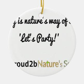 Nature's Soldiers Slogan 1 Round Ceramic Decoration