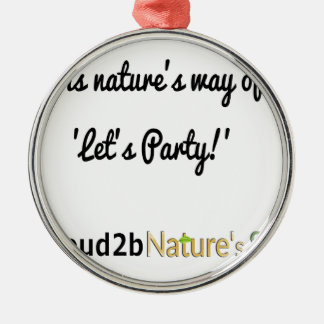 Nature's Soldiers Slogan 1 Silver-Colored Round Decoration