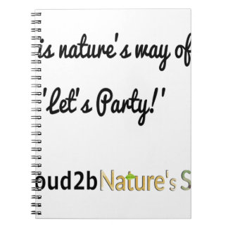 Nature's Soldiers Slogan 1 Spiral Note Book