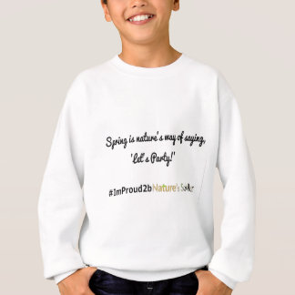 Nature's Soldiers Slogan 1 Sweatshirt