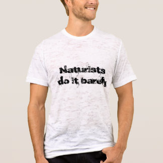naturists do it barely T-Shirt