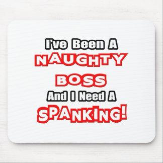 Naughty Boss Need a Spanking Mousepad