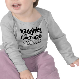 Naughty by Nurture T Shirt