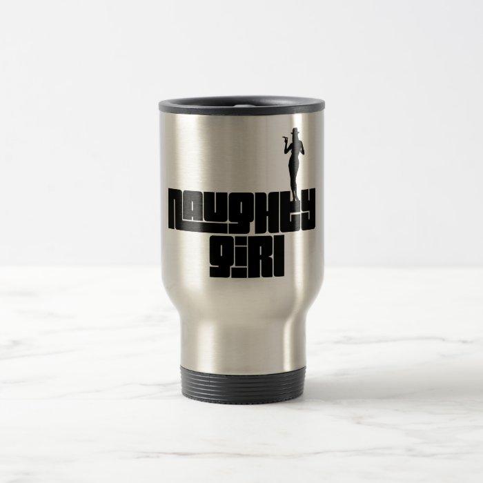 Naughty Girl Travel Mug