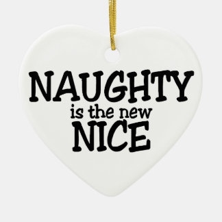 Naughty Is The New Nice Christmas Ornament