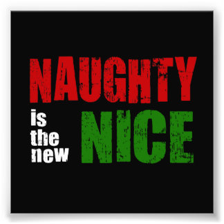 Naughty is the New Nice Photographic Print