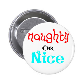 Naughty or Nice 6 Cm Round Badge