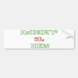 Naughty or Nice? Bumper Sticker