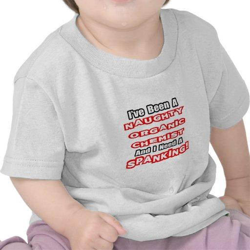 Naughty Organic Chemist...Need a Spanking T-shirts