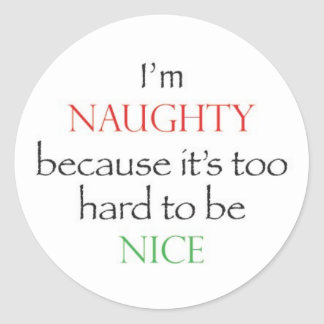 Naughty Over Nice Round Sticker