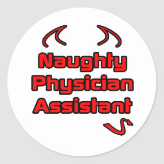 Naughty Physician Assistant Round Sticker