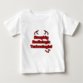 Naughty Radiologic Technologist Baby T-Shirt