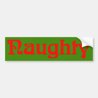 Naughty Red on Green Bumper Sticker