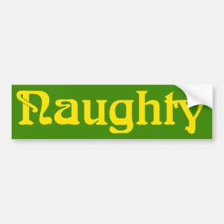 Naughty Yellow on Green Bumper Sticker