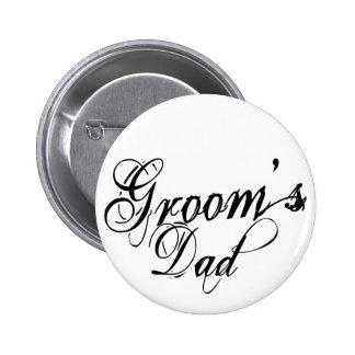 Naughy Grunge Script - Groom s Dad Black Pinback Button