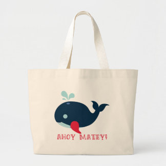 Nautical. Cute Whale. Ahoy Matey! Large Tote Bag